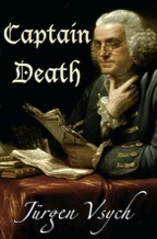 Jurgen Vsych, writer-director of historical action-adventures. Captain Death novel